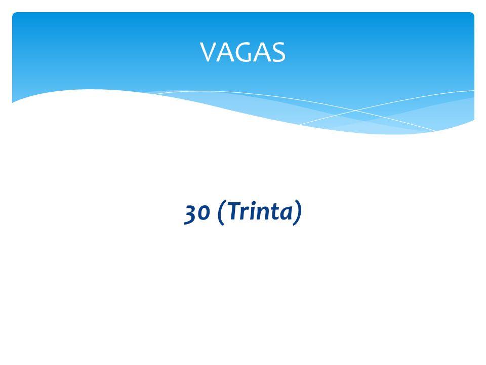VAGAS 30 (Trinta)