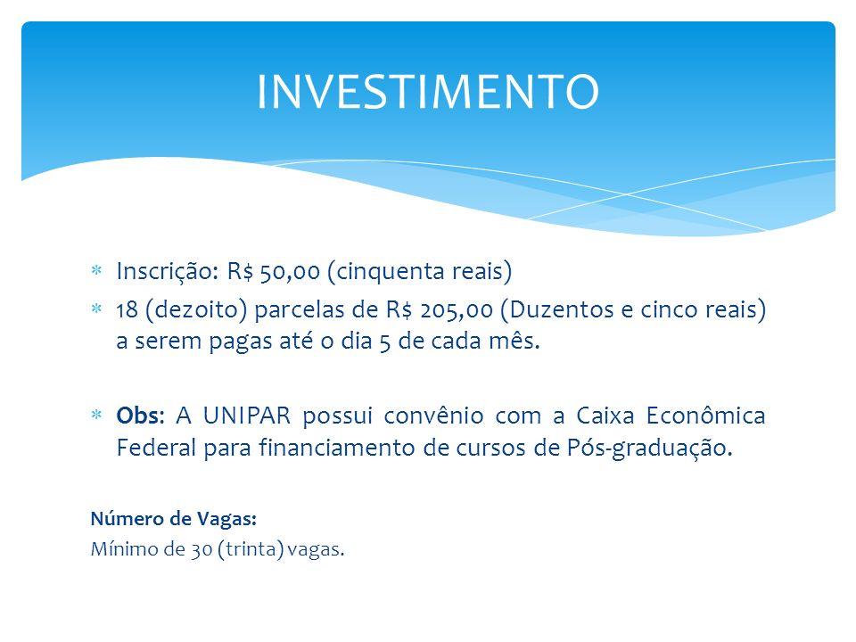 INVESTIMENTO Inscrição: R$ 50,00 (cinquenta reais)