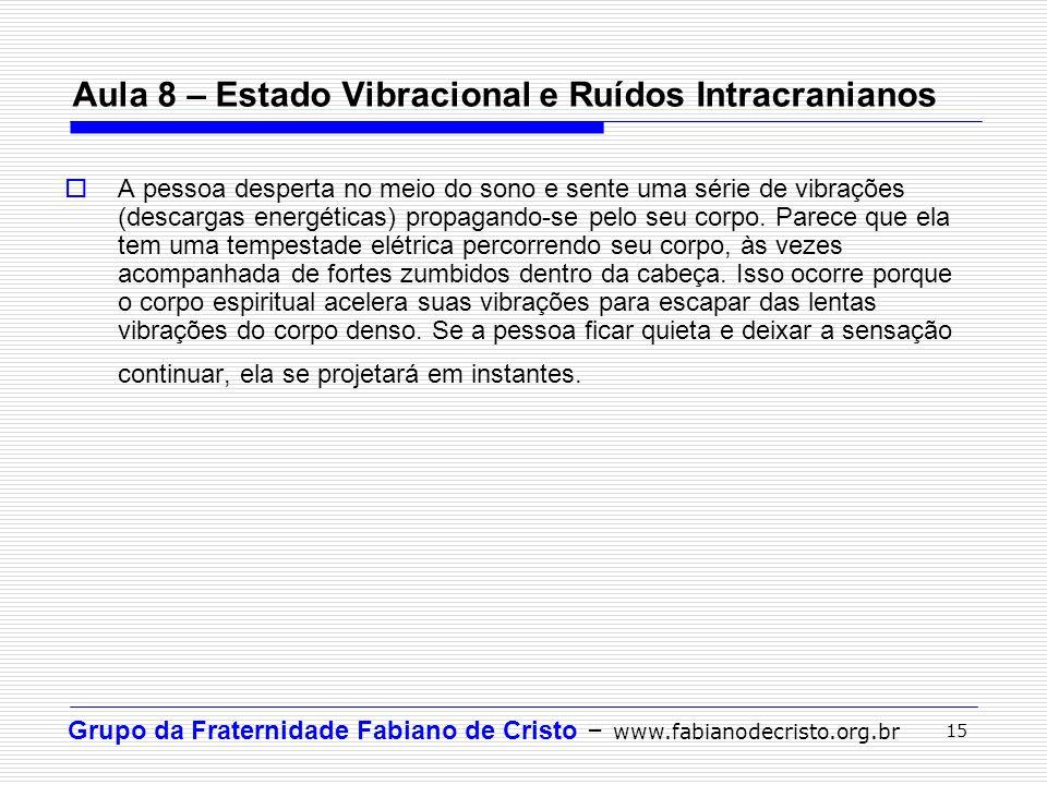 Aula 8 – Estado Vibracional e Ruídos Intracranianos