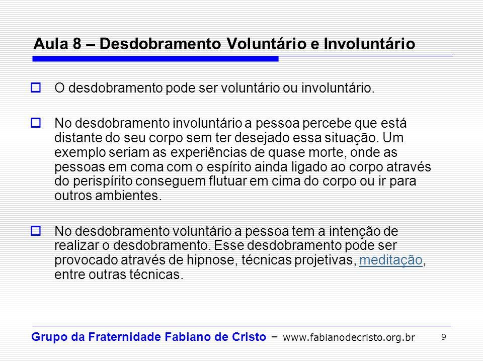 Aula 8 – Desdobramento Voluntário e Involuntário