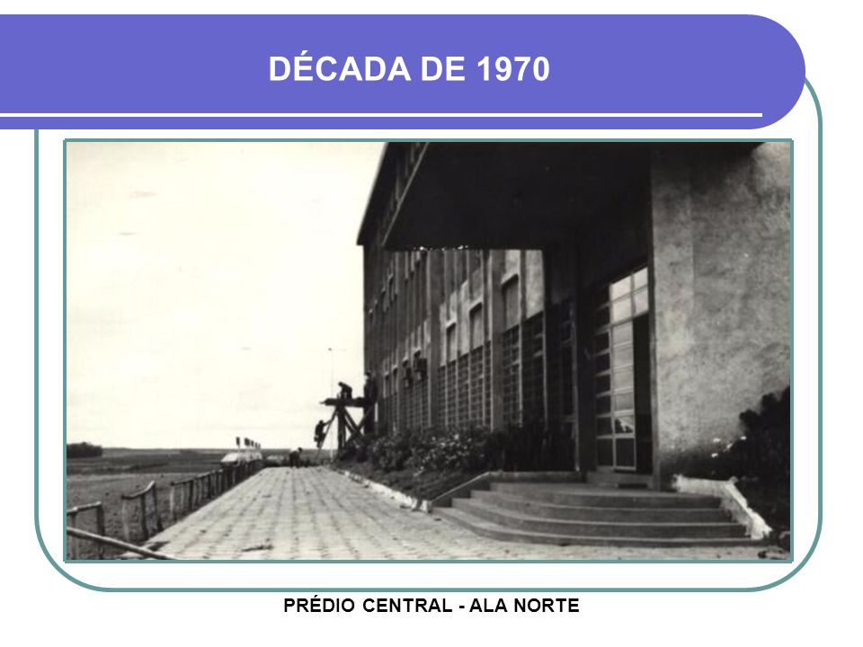 PRÉDIO CENTRAL - ALA NORTE