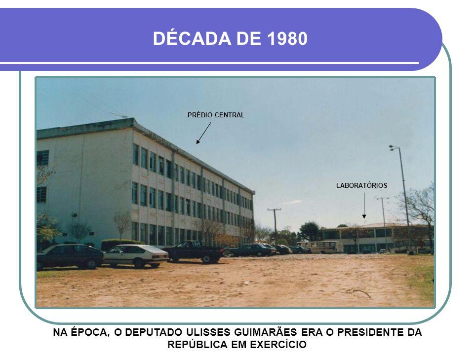 DÉCADA DE 1980 PRÉDIO CENTRAL. LABORATÓRIOS.