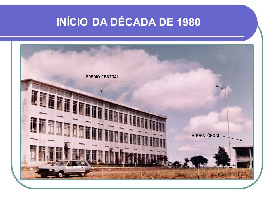 INÍCIO DA DÉCADA DE 1980 PRÉDIO CENTRAL LABORATÓRIOS