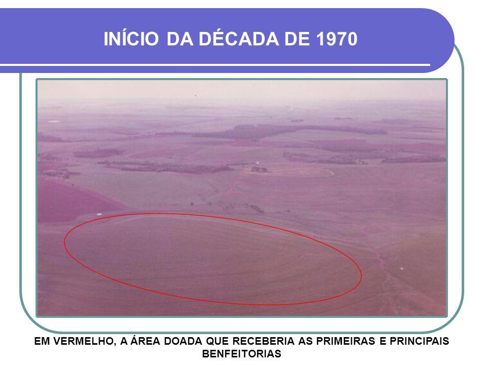 INÍCIO DA DÉCADA DE 1970 EM VERMELHO, A ÁREA DOADA QUE RECEBERIA AS PRIMEIRAS E PRINCIPAIS BENFEITORIAS.