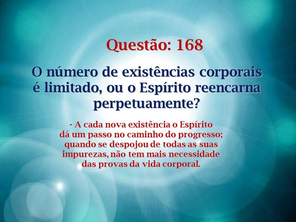 Questão: 168 O número de existências corporais
