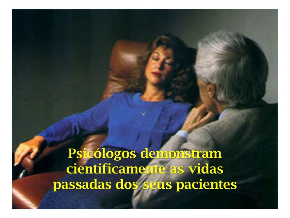 Psicólogos demonstram cientificamente as vidas passadas dos seus pacientes
