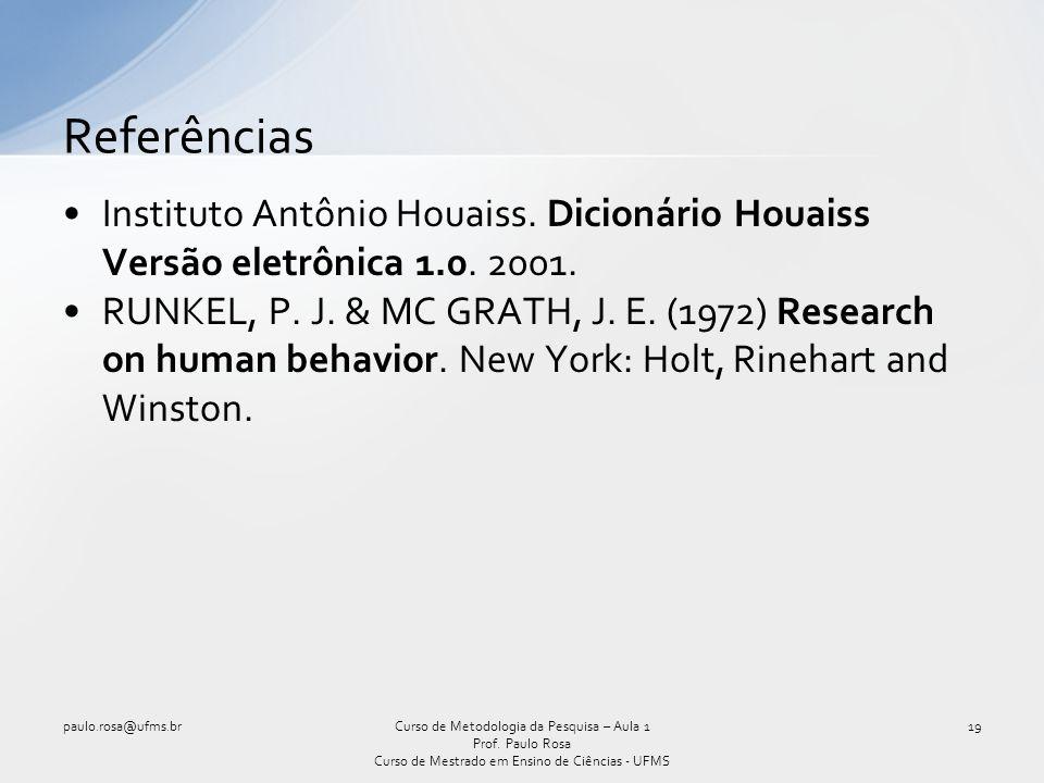 Referências Instituto Antônio Houaiss. Dicionário Houaiss Versão eletrônica 1.0. 2001.