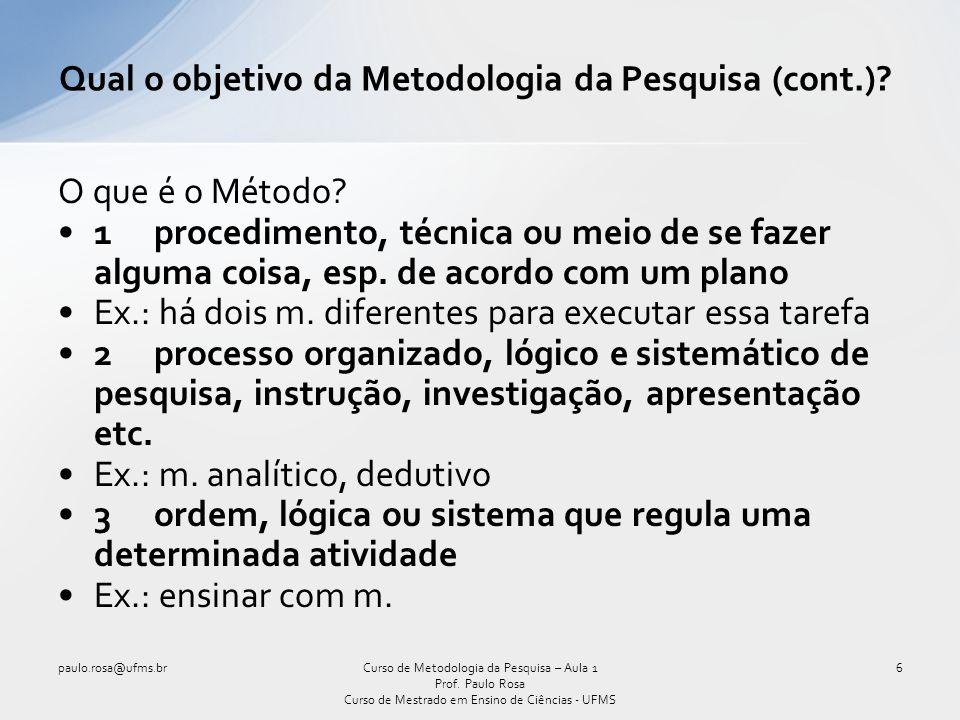 Qual o objetivo da Metodologia da Pesquisa (cont.)