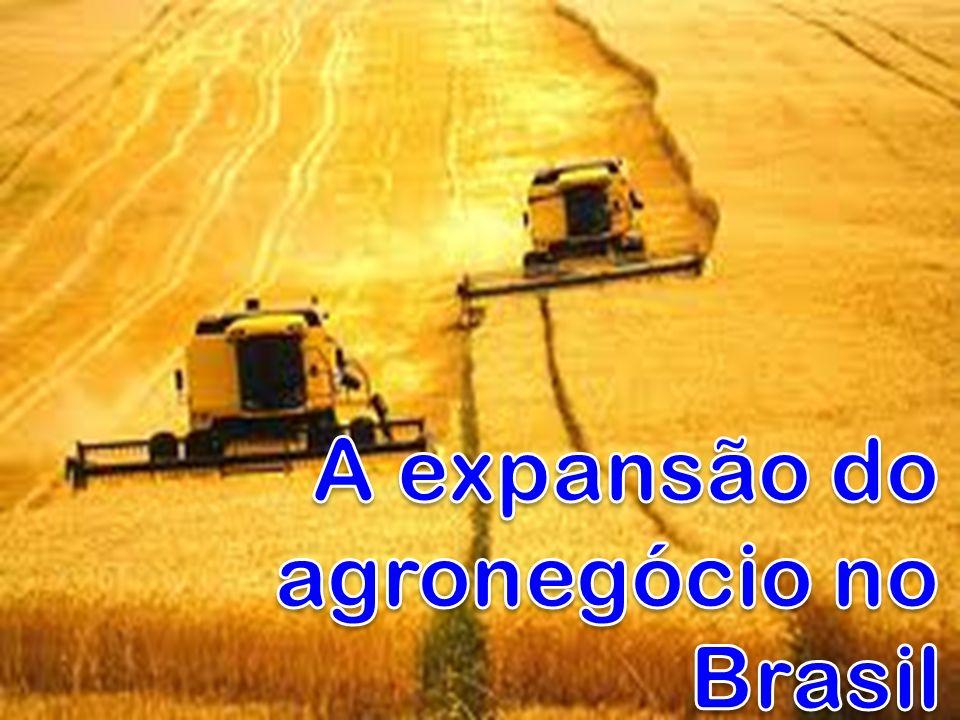A expansão do agronegócio no Brasil