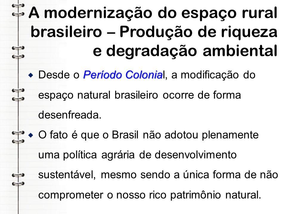 A modernização do espaço rural brasileiro – Produção de riqueza e degradação ambiental