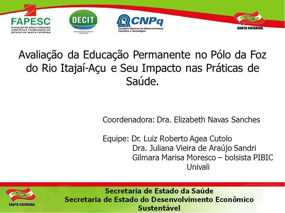 Avaliação da Educação Permanente no Pólo da Foz do Rio Itajaí-Açu e Seu Impacto nas Práticas de Saúde.