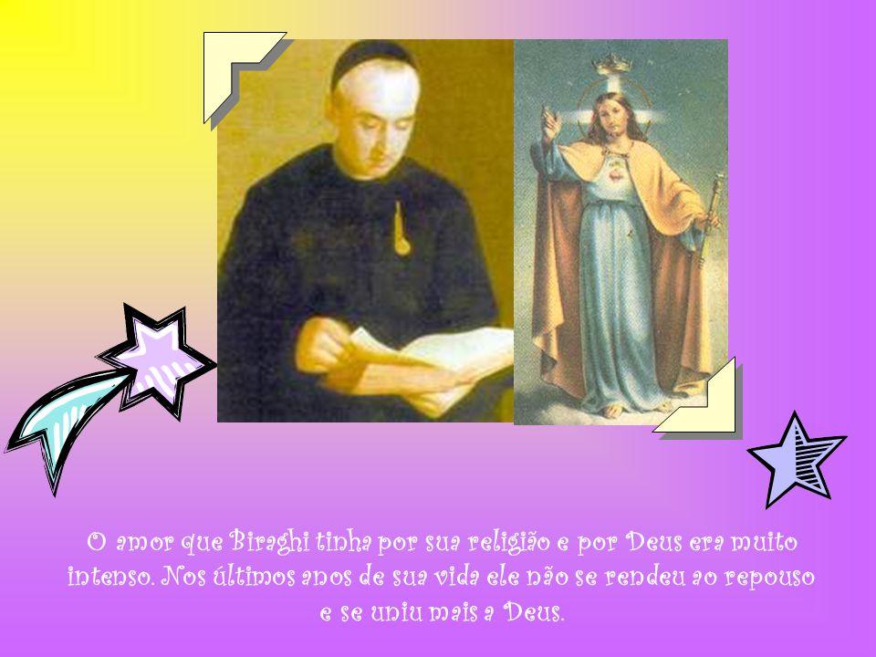 O amor que Biraghi tinha por sua religião e por Deus era muito intenso