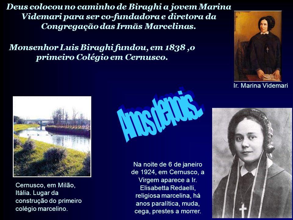 Deus colocou no caminho de Biraghi a jovem Marina Videmari para ser co-fundadora e diretora da Congregação das Irmãs Marcelinas.