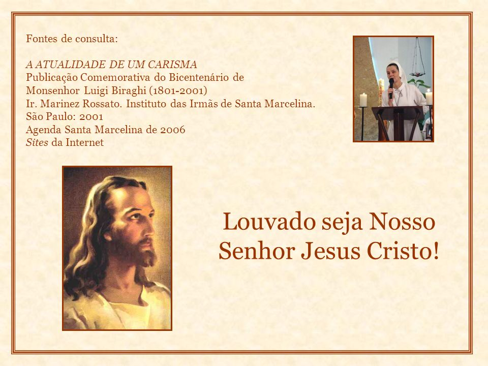Louvado seja Nosso Senhor Jesus Cristo!