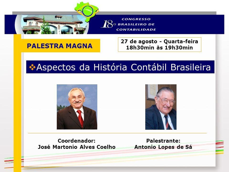 27 de agosto - Quarta-feira Coordenador: José Martonio Alves Coelho