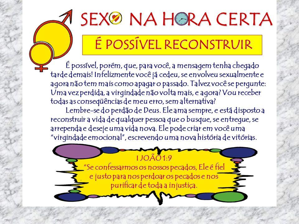 SEX NA H RA CERTA É POSSÍVEL RECONSTRUIR
