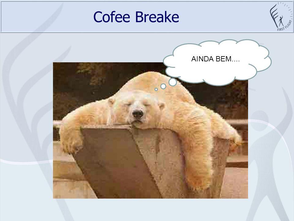 Cofee Breake AINDA BEM....