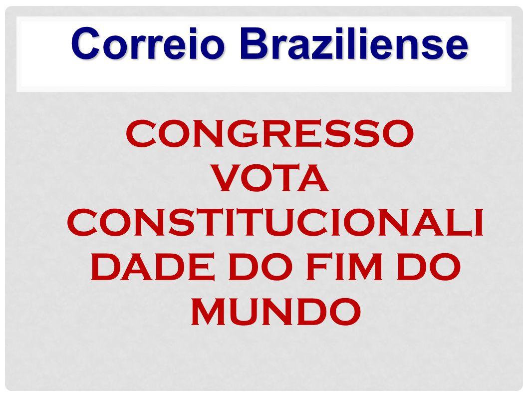 VOTA CONSTITUCIONALIDADE DO FIM DO MUNDO