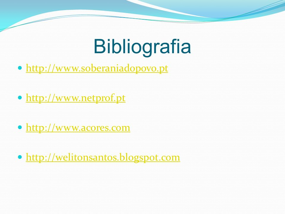 Bibliografia http://www.soberaniadopovo.pt http://www.netprof.pt