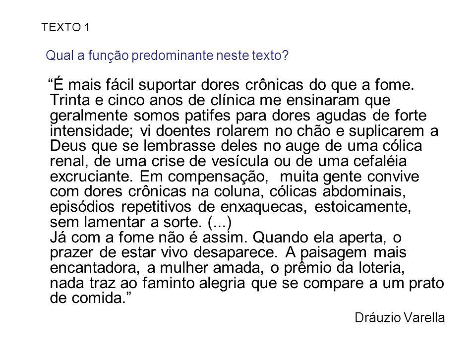 Dráuzio Varella Qual a função predominante neste texto TEXTO 1