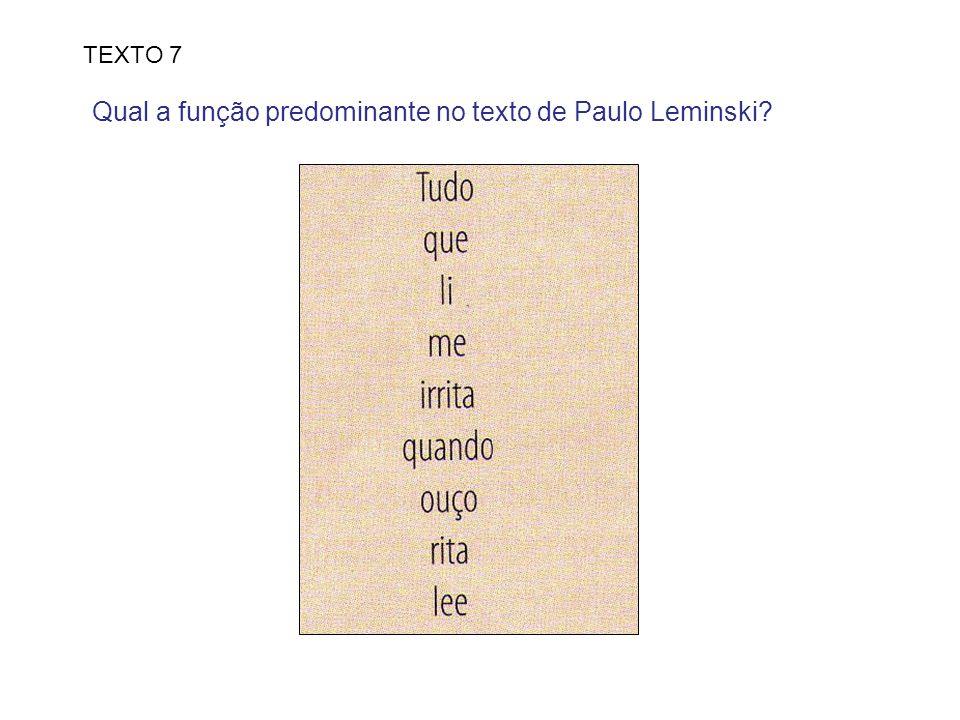 Qual a função predominante no texto de Paulo Leminski