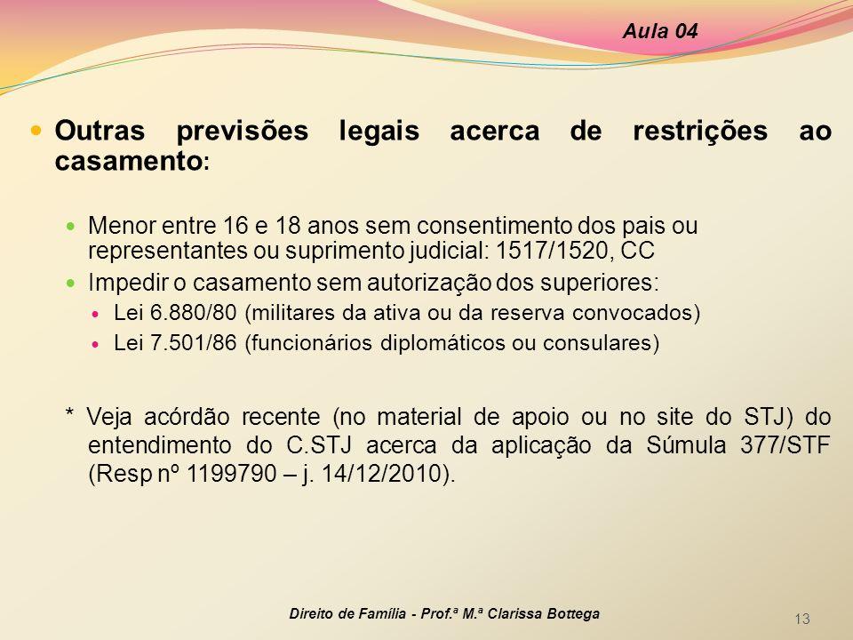 Outras previsões legais acerca de restrições ao casamento: