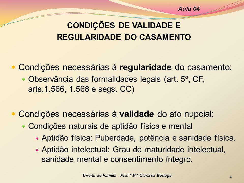 CONDIÇÕES DE VALIDADE E REGULARIDADE DO CASAMENTO