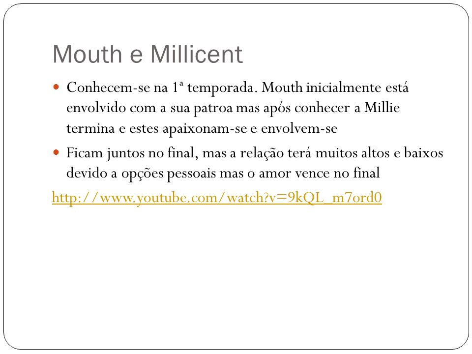 Mouth e Millicent