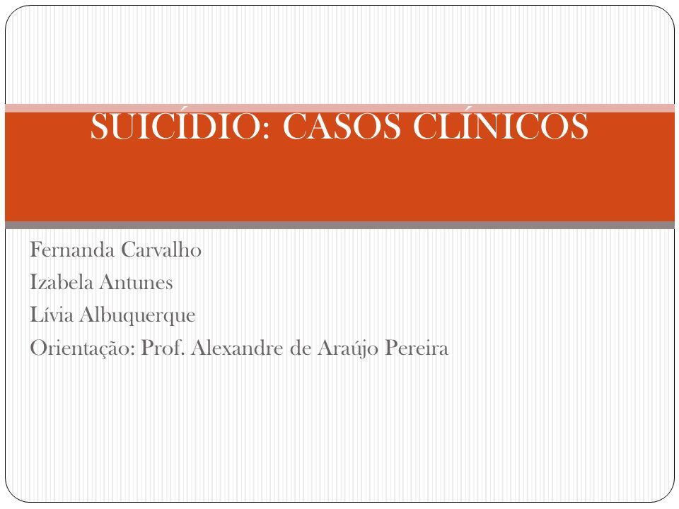SUICÍDIO: CASOS CLÍNICOS
