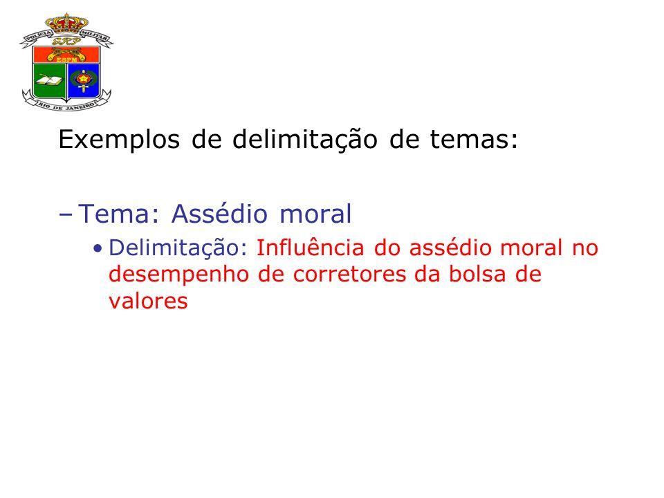 Exemplos de delimitação de temas: Tema: Assédio moral