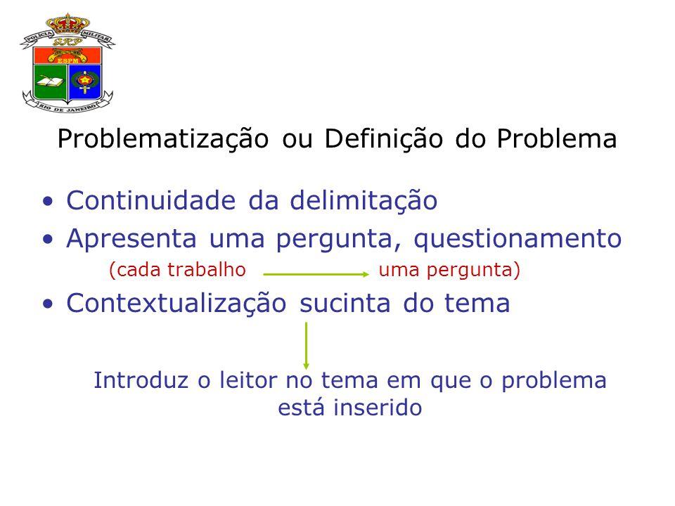 Problematização ou Definição do Problema Continuidade da delimitação