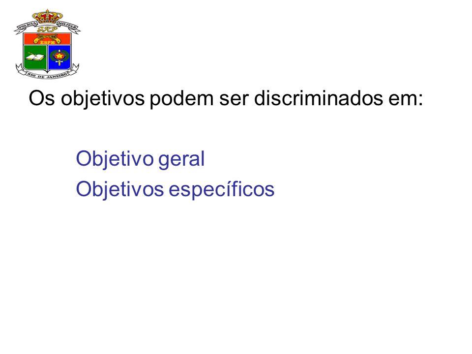 Os objetivos podem ser discriminados em: