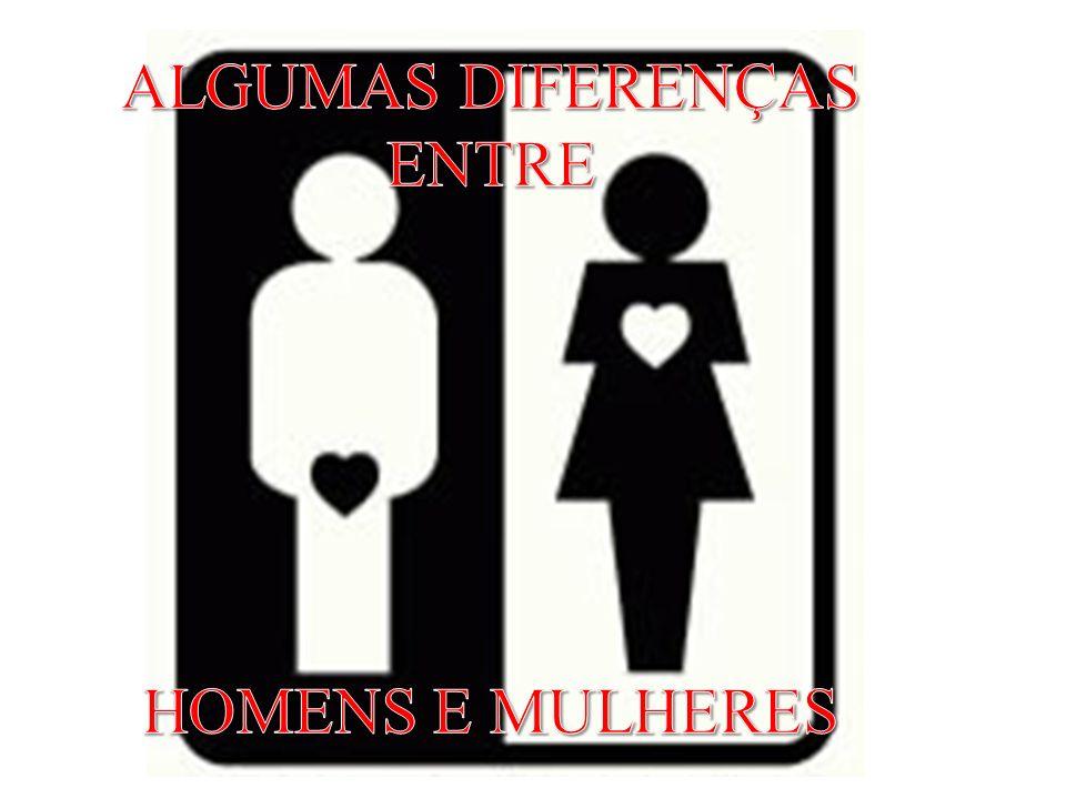 ALGUMAS DIFERENÇAS ENTRE HOMENS E MULHERES