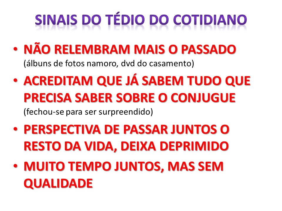 SINAIS DO TÉDIO do COTIDIANO