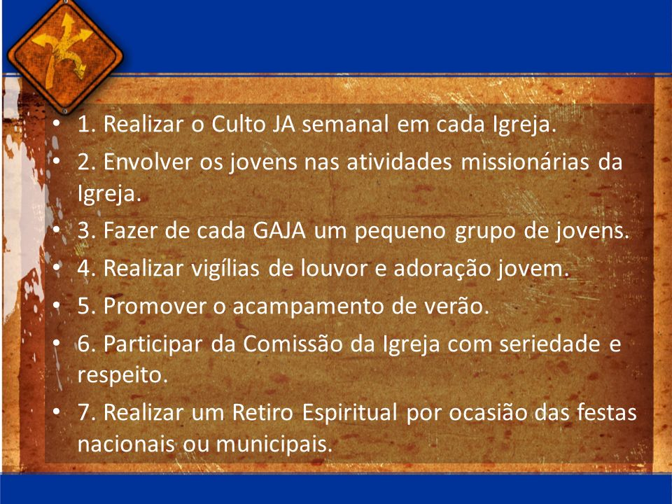1. Realizar o Culto JA semanal em cada Igreja.