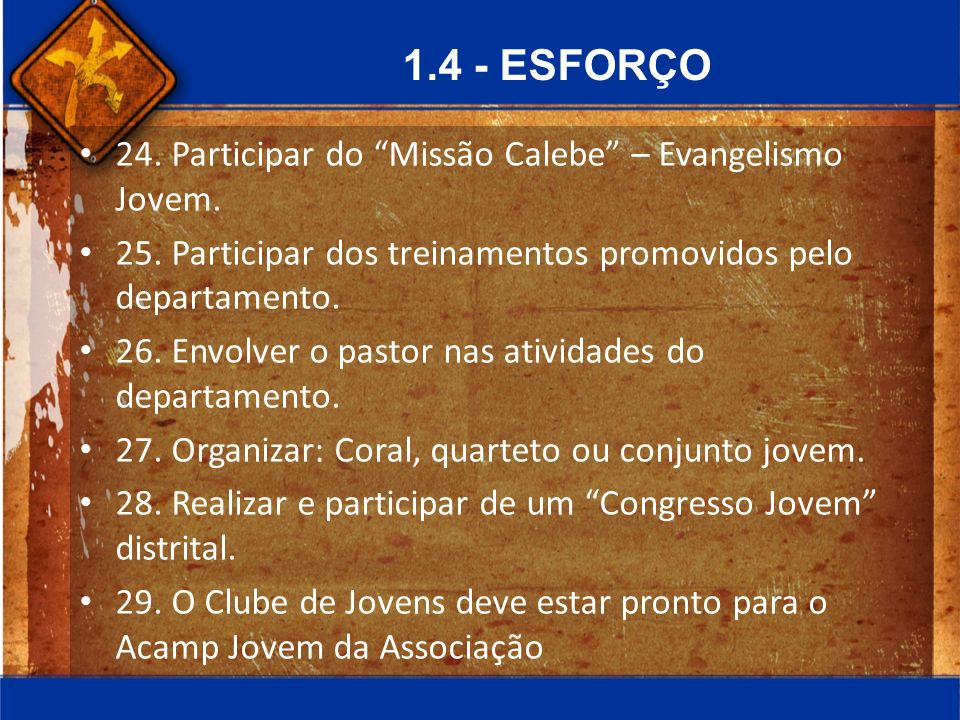 1.4 - ESFORÇO 24. Participar do Missão Calebe – Evangelismo Jovem.
