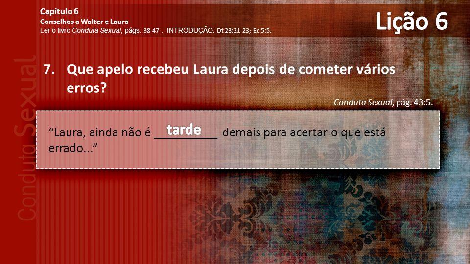 Lição 6 Que apelo recebeu Laura depois de cometer vários erros tarde