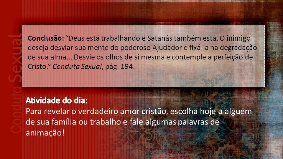 Conclusão: Deus está trabalhando e Satanás também está