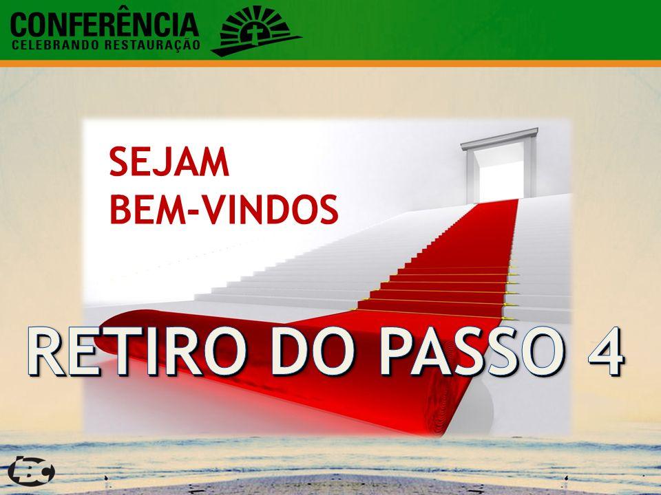 SEJAM BEM-VINDOS RETIRO DO PASSO 4