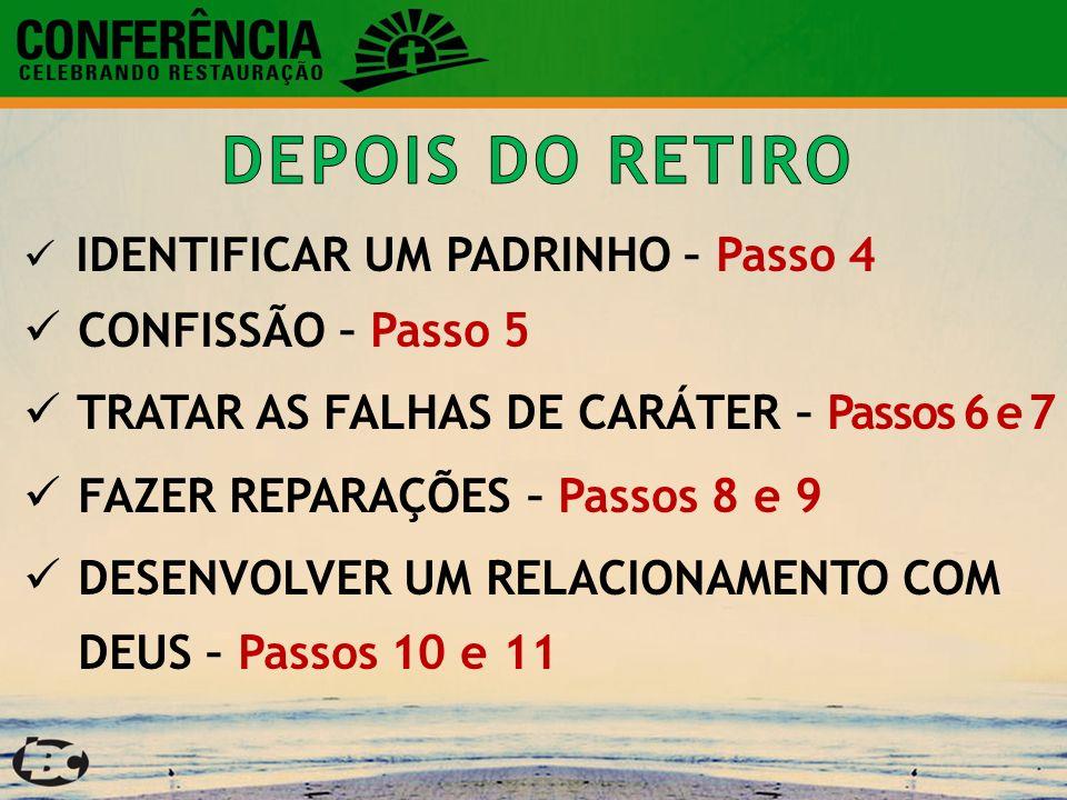 DEPOIS DO RETIRO CONFISSÃO – Passo 5