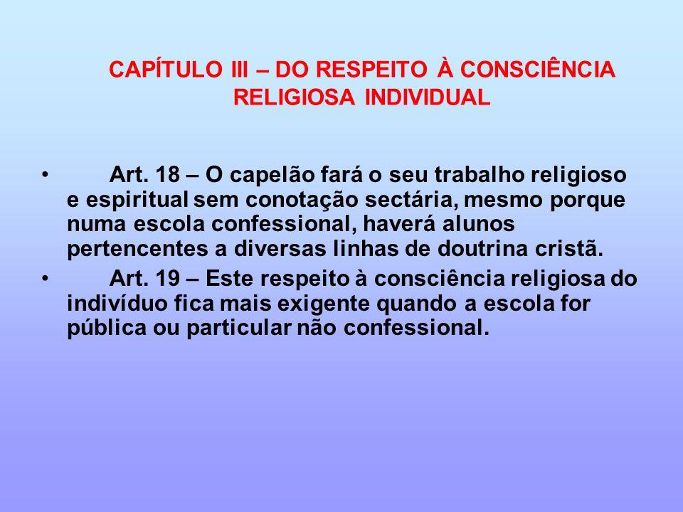 CAPÍTULO III – DO RESPEITO À CONSCIÊNCIA RELIGIOSA INDIVIDUAL