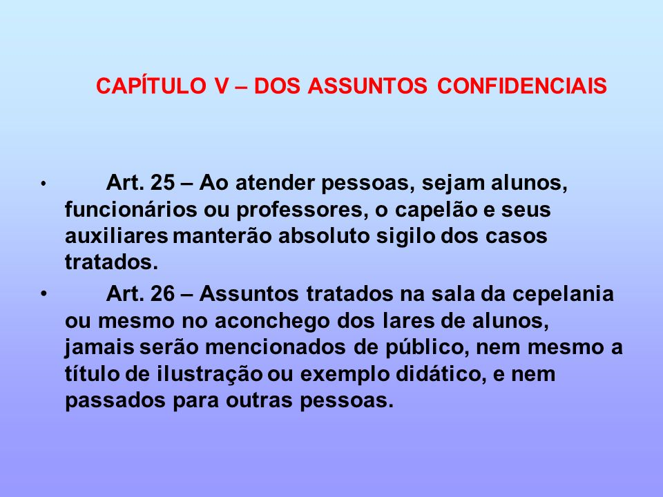 CAPÍTULO V – DOS ASSUNTOS CONFIDENCIAIS