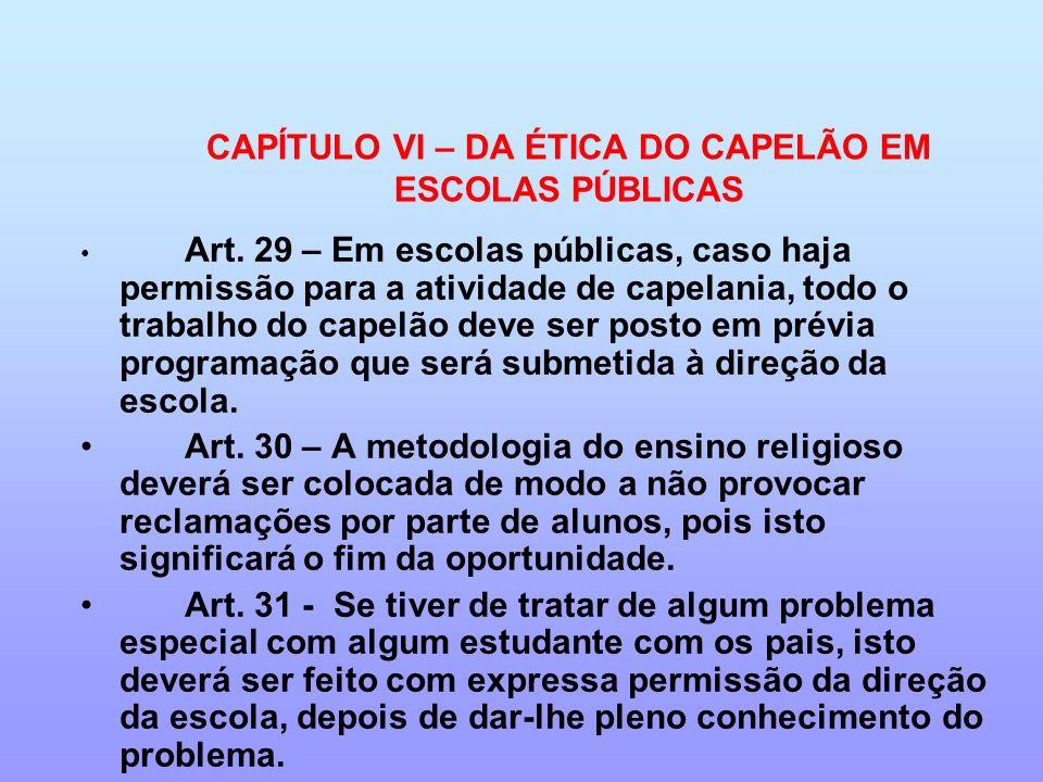 CAPÍTULO VI – DA ÉTICA DO CAPELÃO EM ESCOLAS PÚBLICAS