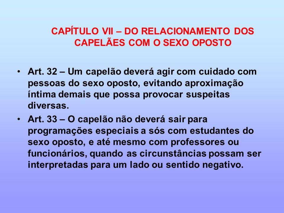 CAPÍTULO VII – DO RELACIONAMENTO DOS CAPELÃES COM O SEXO OPOSTO