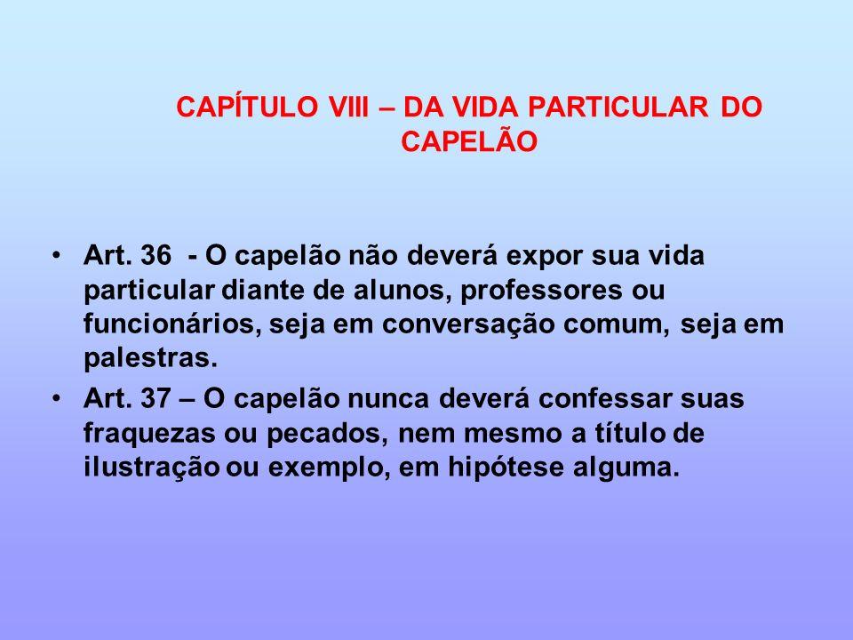 CAPÍTULO VIII – DA VIDA PARTICULAR DO CAPELÃO