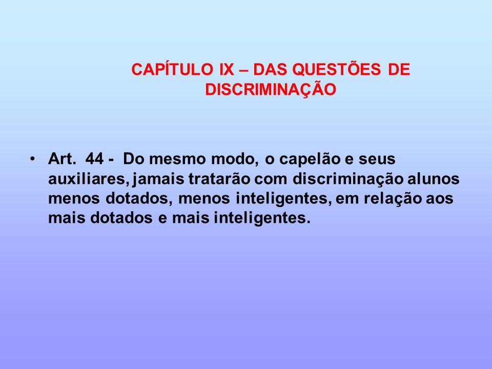 CAPÍTULO IX – DAS QUESTÕES DE DISCRIMINAÇÃO