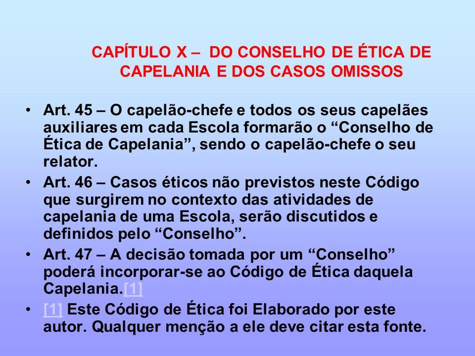CAPÍTULO X – DO CONSELHO DE ÉTICA DE CAPELANIA E DOS CASOS OMISSOS