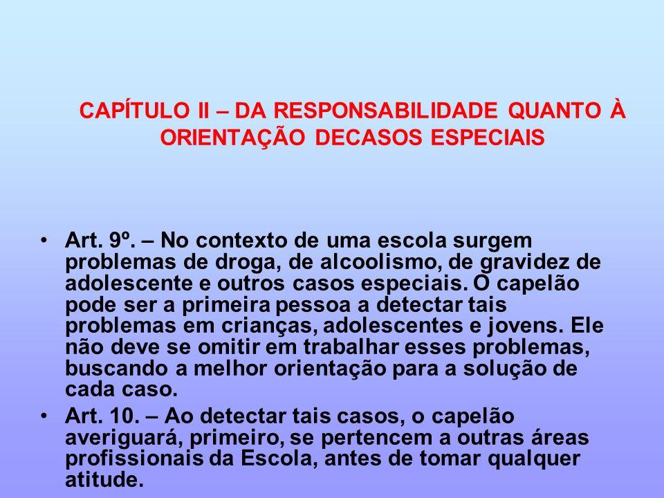 CAPÍTULO II – DA RESPONSABILIDADE QUANTO À ORIENTAÇÃO DECASOS ESPECIAIS