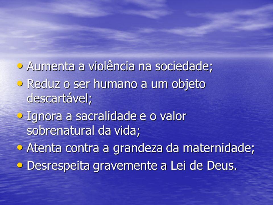 Aumenta a violência na sociedade;