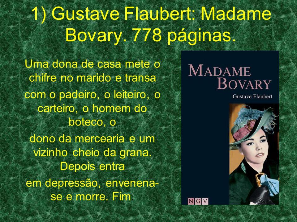1) Gustave Flaubert: Madame Bovary. 778 páginas.